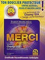 Merci, Technique Du Champ Gia - Gratitude Inconditionnée de Fabio Marchesi
