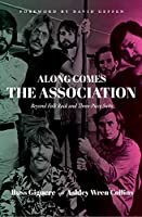 Along Comes the Association: Beyond Folk Rock and Three-Piece Suits