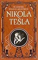 Inventions, Researches and Writings of Nikola Tesla (Barnes & Noble Collectible Classics: Omnibus Edition) (Barnes & Noble Leatherbound Classic Collection)