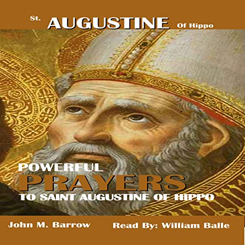Prayers to St. Augustine of Hippo: Patron Saint of Brewers, Printers, and Theologians cover art