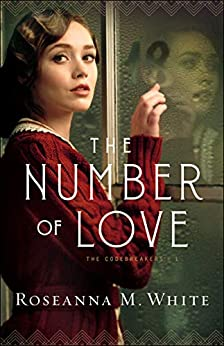 The Number of Love (The Codebreakers Book #1) by [Roseanna M. White]