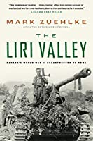 The Liri Valley: Canada's World War II Breakthrough to Rome