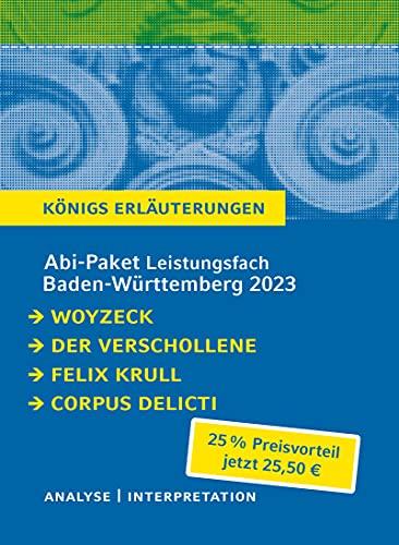 Abi-Paket Baden-Württemberg 2023 Deutsch Leistungskurs: Ein Bundle mit allen Lektürehilfen zur Abiturprüfung: Woyzeck, Der Verschollene, Felix Krull, Corpus Delicti (Königs Erläuterungen)