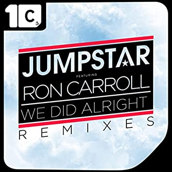 We Did Alright (Remixes)