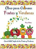 Libro para Colorear Frutas y Verduras: Libro para colorear de frutas y verduras para niños, niños pequeños l Divertirse y aprender fácilmente el alfabeto de frutas y verduras l Libro de actividades increíbles