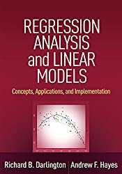 Regression Analysis and Linear Models: Concepts, Applications, and Implementation (Methodology in the Social Sciences)