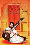The Journey of the Sitar in Indian Classical Music: Origin, History, and Playing Styles...