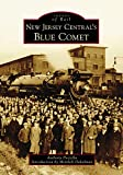 New Jersey Central s Blue Comet (Images of Rail)