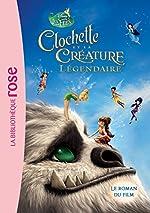 La Fée Clochette - Clochette et la Créature Légendaire de Natacha Godeau