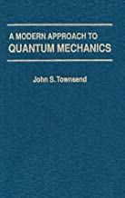 By John S. Townsend - A Modern Approach To Quantum Mechanics: 1st (first) Edition
