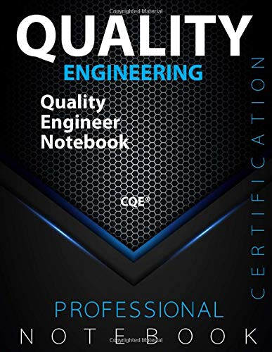 "QUALITY ENGINEERING: Quality Engineer Notebook, Certification Exam Preparation Notebook, Examination study writing notebook, 140 pages, 8.5"" x 11"", Glossy cover pages, Black Hex"