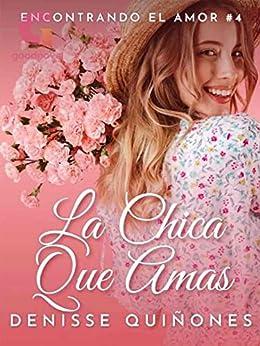 La Chica Que Amas de Denisse Quiñones