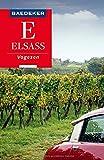 Baedeker Reiseführer Elsass, Vogesen: mit praktischer Karte EASY ZIP