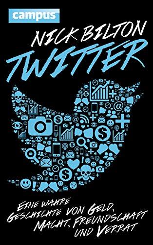 Bester der welt Twitter: Wahre Geschichte von Geld, Macht, Freundschaft, Verrat