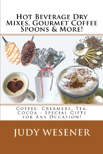 Hot Beverage Dry Mixes, Gourmet Coffee Spoons & More: Coffee, Creamers, Tea, Cocoa - Special Gifts for Any Occasion!