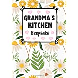 Grandma's Kitchen Keepsake: Recipe Keepsake Book ; Create Your Own Recipe Book, Empty Blank Lined Journal for Sharing Your Favorite Family Recipes, Personalized Gift, Custom CookBook
