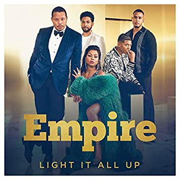 """Light It All Up (From """"Empire"""")"""