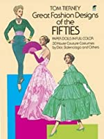 Great Fashion Designs of the Fifties Paper Dolls: 30 Haute Couture Costumes by Dior, Balenciaga and Others (Dover Paper Dolls)