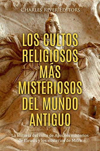 Portada del libro Los cultos religiosos más misteriosos del mundo antiguo de Charles River Editors