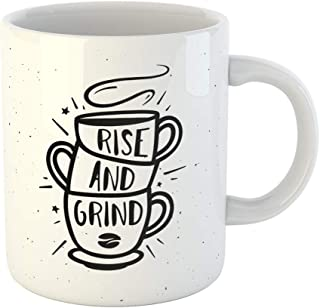 Emvency 11 Ounces Coffee Mug Drink Rise and Grind Coffee Related Cafe Cup Stack Bean Hand Crafted Lettering Quote Vintage Drawn White Ceramic Glossy Tea Cup With Large C-handle