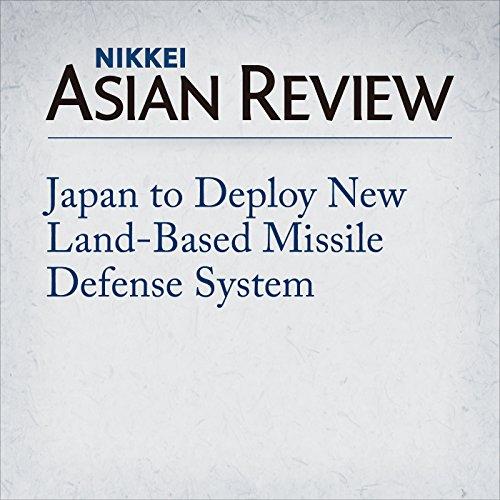 Couverture de Japan to Deploy New Land-Based Missile Defense System