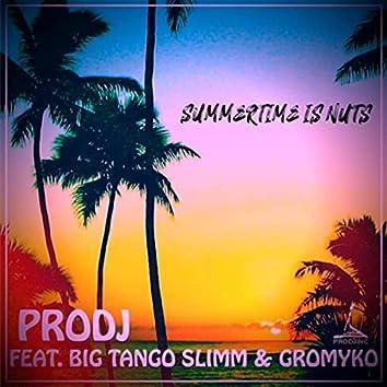 Summertime Is Nuts (feat. Big Tango Slimm & Gromyko)