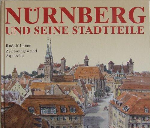 Nürnberg und seine Stadtteile: Rudolf Lumm - Zeichnungen und Aquarelle