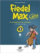Fiedel-Max goes Cello 3: 22 Vortragsstücke für Violoncello (1. und 4. Lage, halbe Lage)