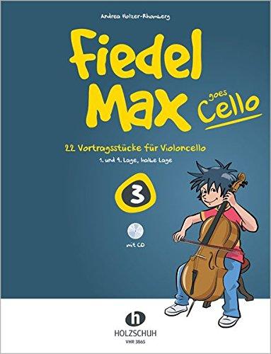 Fiedel-Max goes Cello Band 3 mit CD: 22 Vortragsstücke für Violoncello (1. und 4. Lage, halbe Lage)
