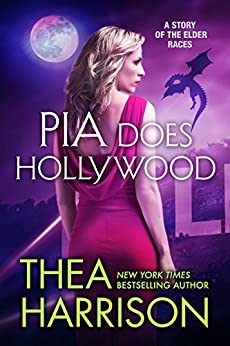 Pia Does Hollywood: A Novella of the Elder Races by [Thea Harrison]