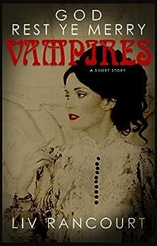 God Rest Ye Merry Vampires by [Liv Rancourt]
