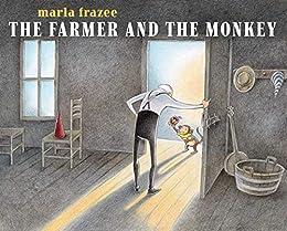 The Farmer and the Monkey (The Farmer Books Book 2) by [Marla Frazee]