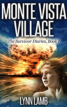 Monte Vista Village: A Post-Apocalyptic, Dystopian Series (The Survivor Diaries Book 1) by [Lynn Lamb]