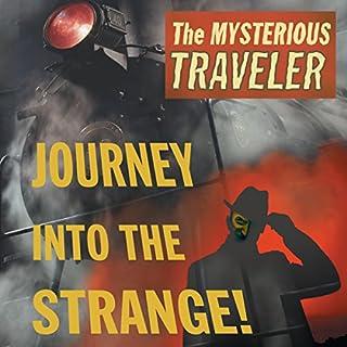 Mysterious Traveler: Journey into the Strange audiobook cover art