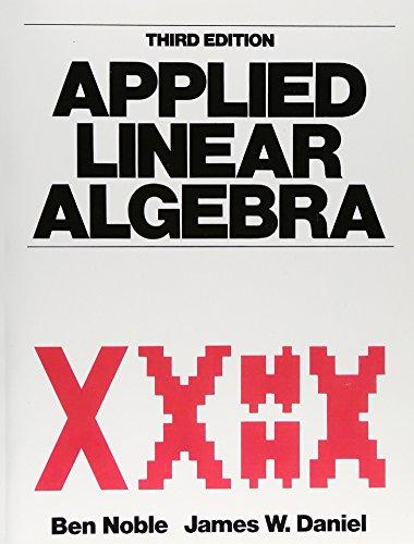 Applied Linear Algebra (Featured Titles for Linear Algebra (Advanced))