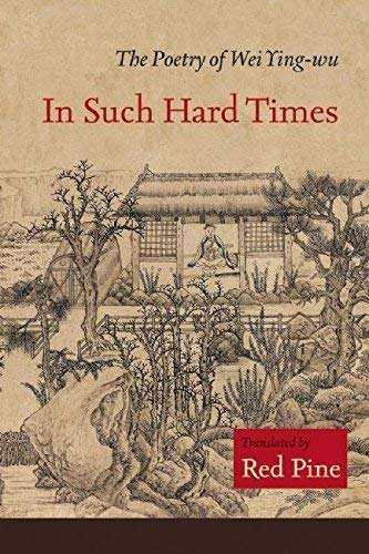 In Such Hard Times: The Poetry of Wei Ying-wu by Wei Ying-wu (2009-07-01)