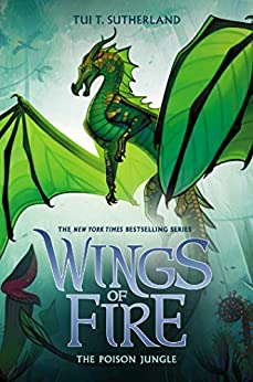 The Poison Jungle (Wings of Fire, Book 13) by [Tui T. Sutherland]