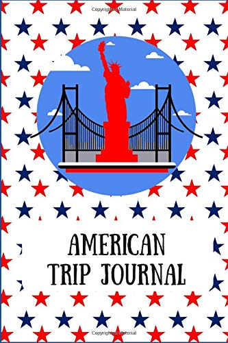 """Compare Textbook Prices for American Trip Journal: Trip keepsake journal - Great gift for foreign exchange student visiting your family in America. 100 pages blank and lined paper 6"""" x 9"""" easy size to fit into a bag  ISBN 9781731320636 by Raleigh, Rose"""