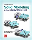 Introduction to Solid Modeling Using SOLIDWORKS 2020