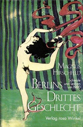 Berlins Drittes Geschlecht - Schwule und Lesben um 1900