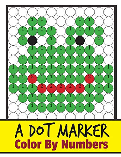 A Dort Marker Color By Numbers: Paint Daubers By Numbers Kids Activity Book