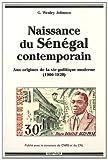 Naissance du Sénégal contemporain - Aux origines de la vie politique moderne (1900-1920)