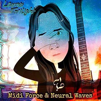 Midi Force & Neural Waves
