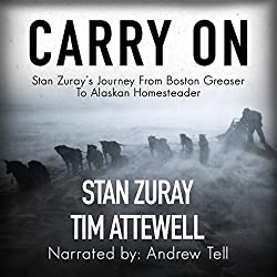 Carry On: Stan Zuray's Journey from Boston Greaser to Alaskan Homesteader thumbnail