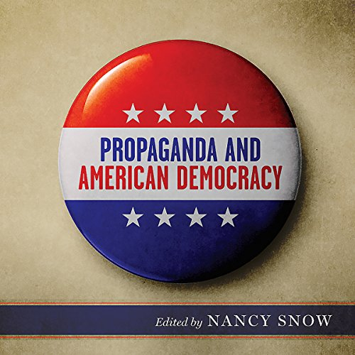Propaganda and American Democracy audiobook cover art