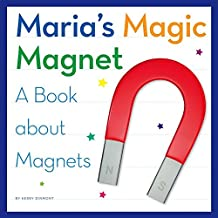 Maria's Magic Magnet: A Book About Magnets (My Day Readers)