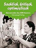 Sternstunden des DDR-Humors 17: 1969-1970 - Sachlich, kritisch, optimistisch