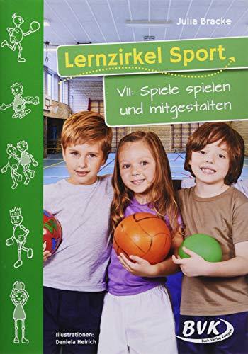 Lernzirkel Sport VII: Spiele spielen und mitgestalten