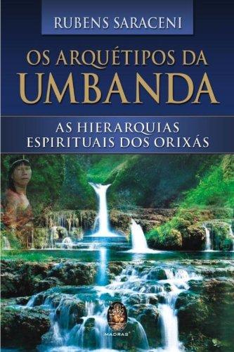 Os arquétipos da Umbanda: As hierarquias espirituais dos Orixás