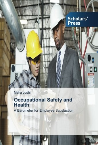 Occupational Safety and Health: A Barometer for Employee Satisfaction